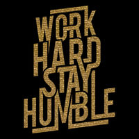 Work Hard Stay Humble  Thumbnail